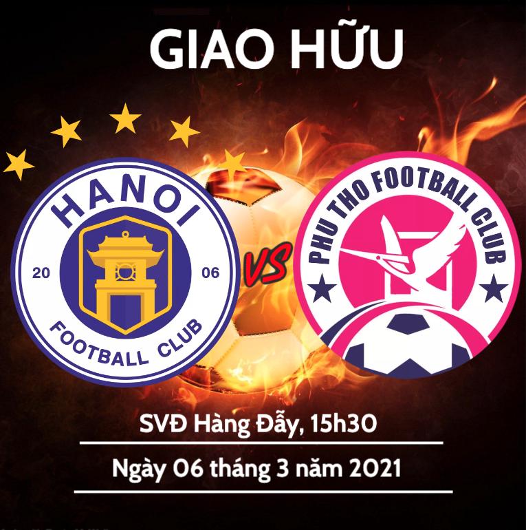 Nhận định trận giao hữu giữa Hà Nội FC và CLB Phú Thọ