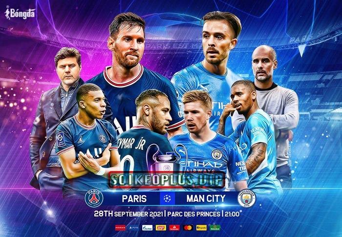 Nhận định PSG vs Man City 29/9: Đại chiến vòng bảng Champions League 2021/22
