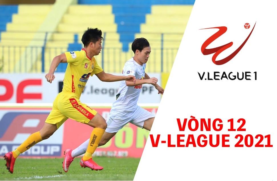 Vòng 12 V-League 2021: HAGL vững ngôi đầu, Hà Nội FC không có quyền tự quyết
