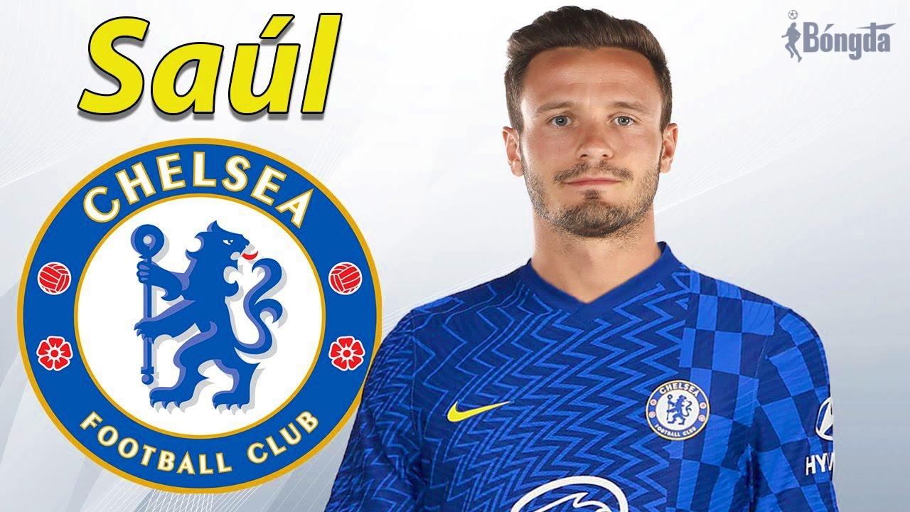 Mượn thành công Saul Niguez, Chelsea đã mạnh càng thêm mạnh