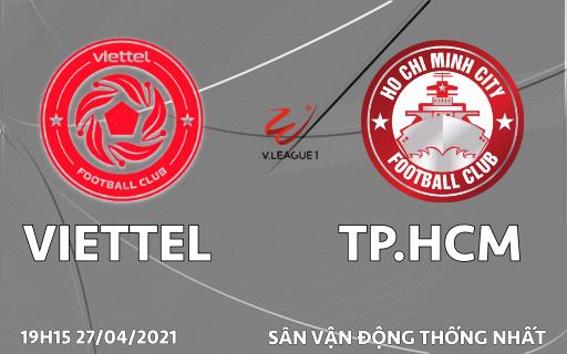Nhận định bóng đá Viettel vs TP.HCM 27/4: Nỗi buồn của đại gia