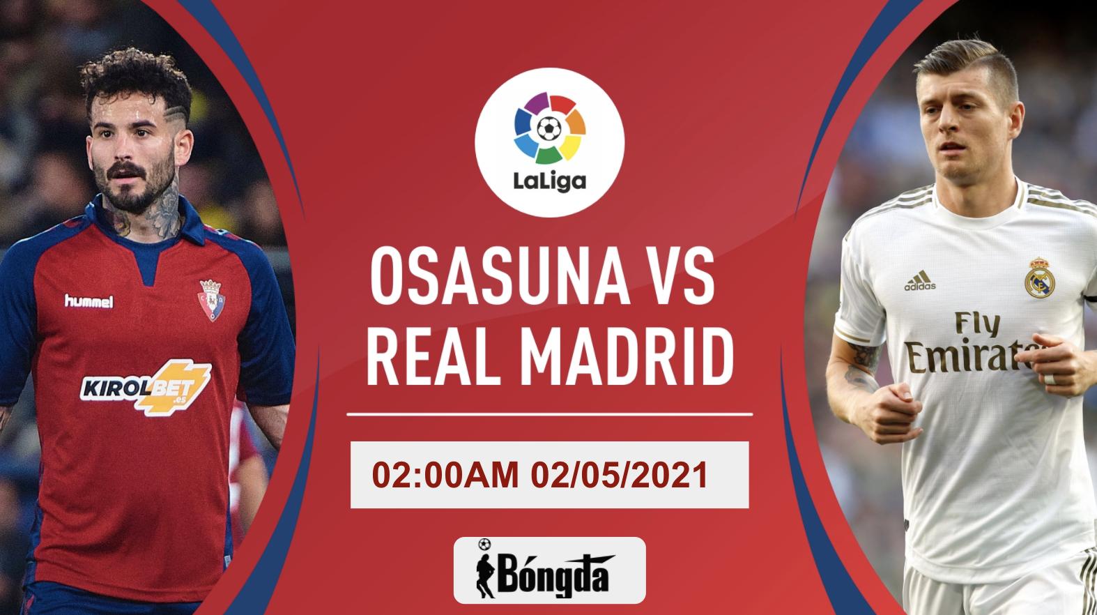 Nhận định trận đấu La Liga ngày 02/05: Osasuna chạm trán Real Madrid