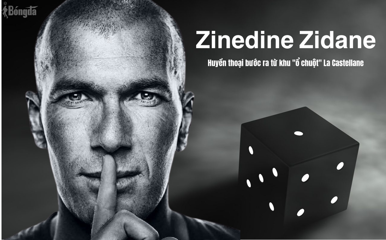 "Zinedine Zidane: Huyền thoại bước ra từ khu ""ổ chuột"" La Castellane (Phần 1)"