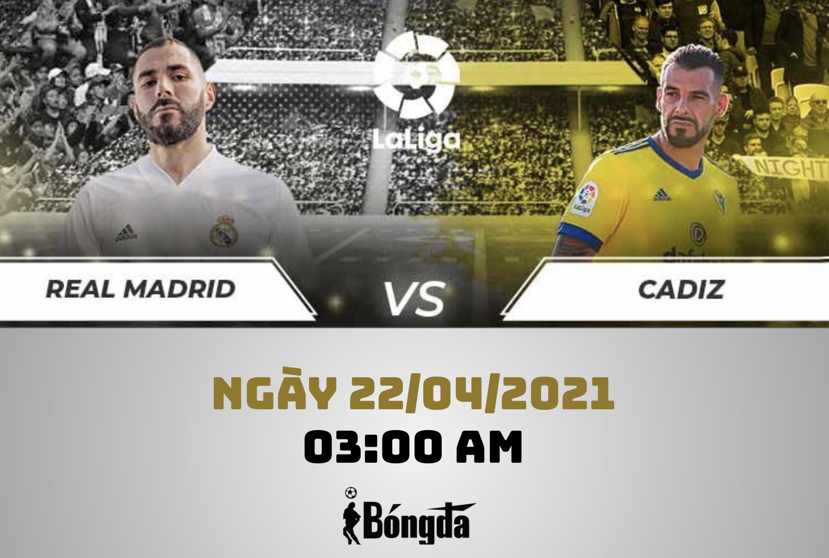 Nhận định trận đấu La Liga ngày 22/4: Cadiz đối đầu Real Madrid trên sân nhà