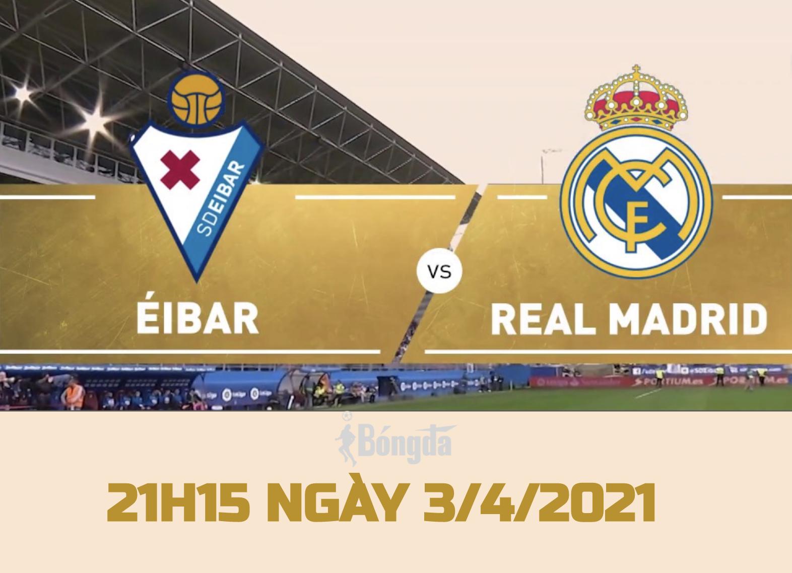 Nhận định trận đấu La Liga ngày 3/4: Real Madrid chạm trán đối thủ Eibar
