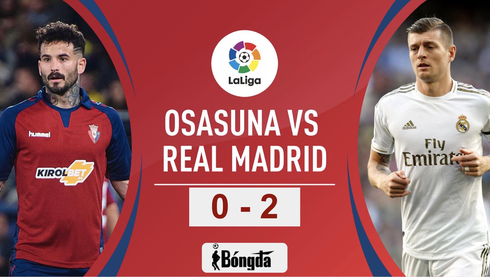 Real Madrid 2-0 Osasuna: Militao và Casemiro giúp Real Madrid vượt qua Osasuna