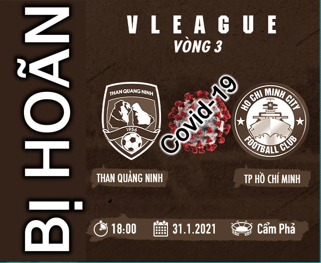 VPF thông báo hoãn trận đấu giữa Than Quảng Ninh và CLB TP.HCM vì Covid-19