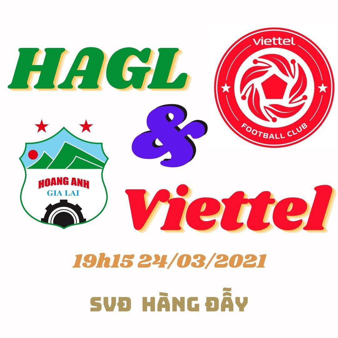 Nhận định bóng đá Viettel vs HAGL 24/3: Khẳng định chính mình