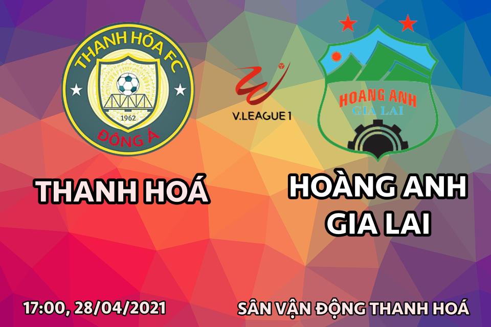 Nhận định bóng đá Thanh Hóa vs HAGL 28/4: Tâm điểm vòng 11