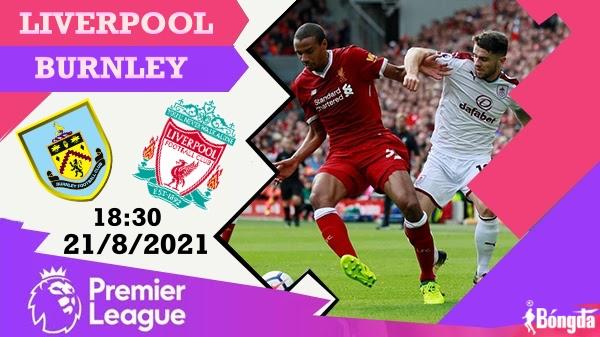 Nhận định Liverpool vs Burnley 21/8: Tâm điểm vòng 2 Ngoại Hạng Anh cùng sự trở lại mạnh mẽ của The Kop