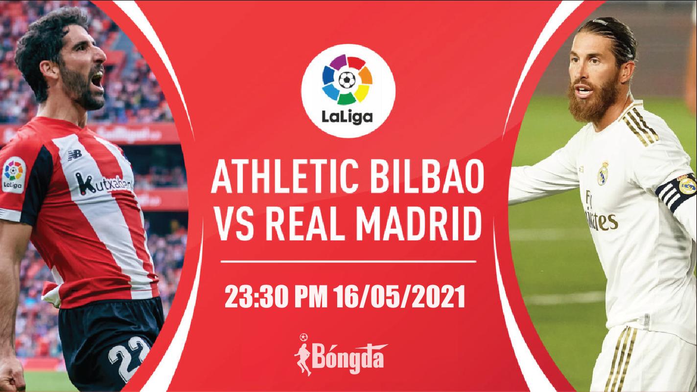 Nhận định La Liga 16/5: Real Madrid quyết đấu Athletic Bilbao