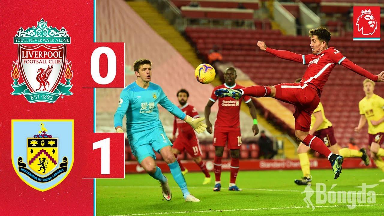 Nổi bật Ngoại hạng Anh 2020/21: Burnley kết thúc chuỗi trận bất bại trên sân nhà của nhà vô địch Liverpool
