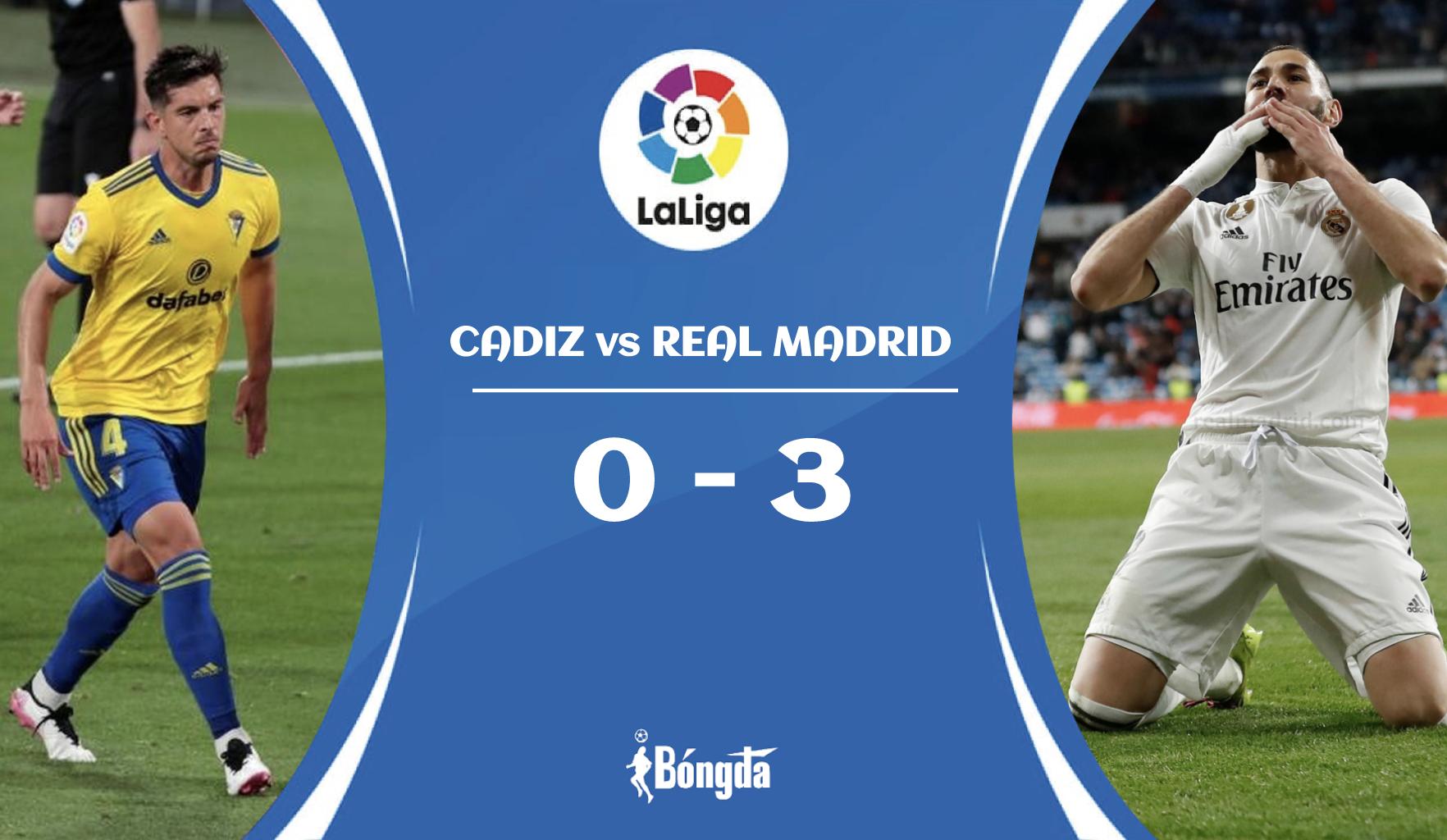 Cadiz 0-3 Real Madrid: Cú đúp của Benzema đưa Real Madrid lên ngôi đầu bảng
