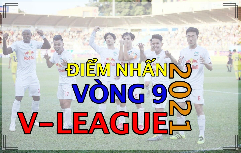 Những điểm nhấn của vòng 9 V-League 2021