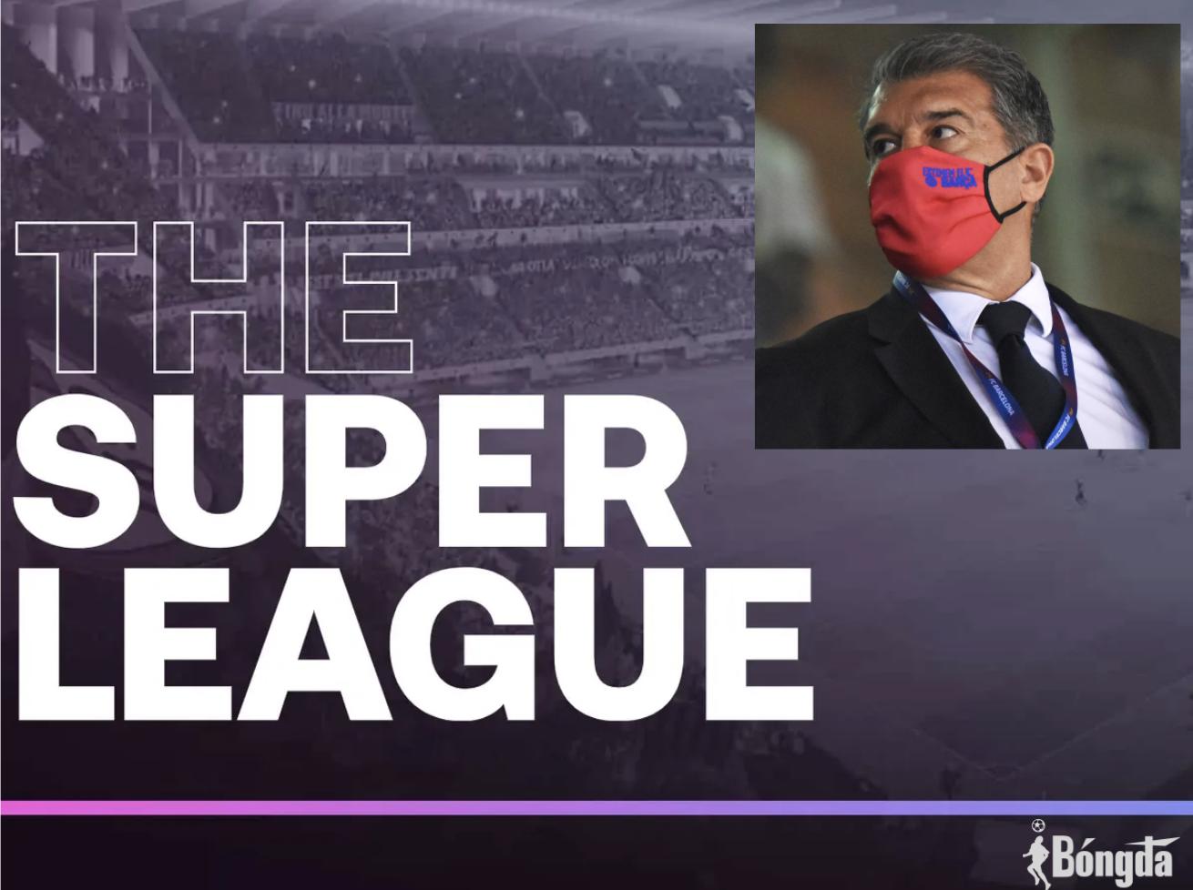 Barca: Sẽ là sai lầm mang tính lịch sử nếu không tham gia Super League