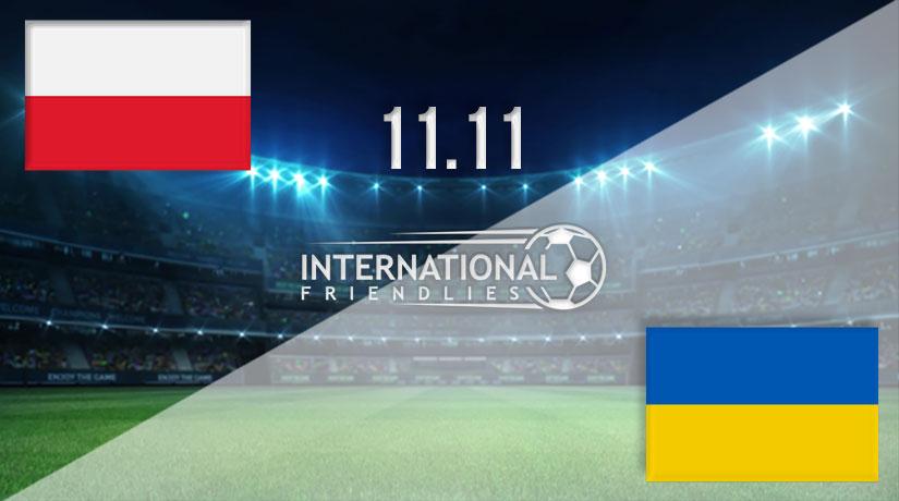 Ukraine và Ba Lan tập dượt trước Nations League