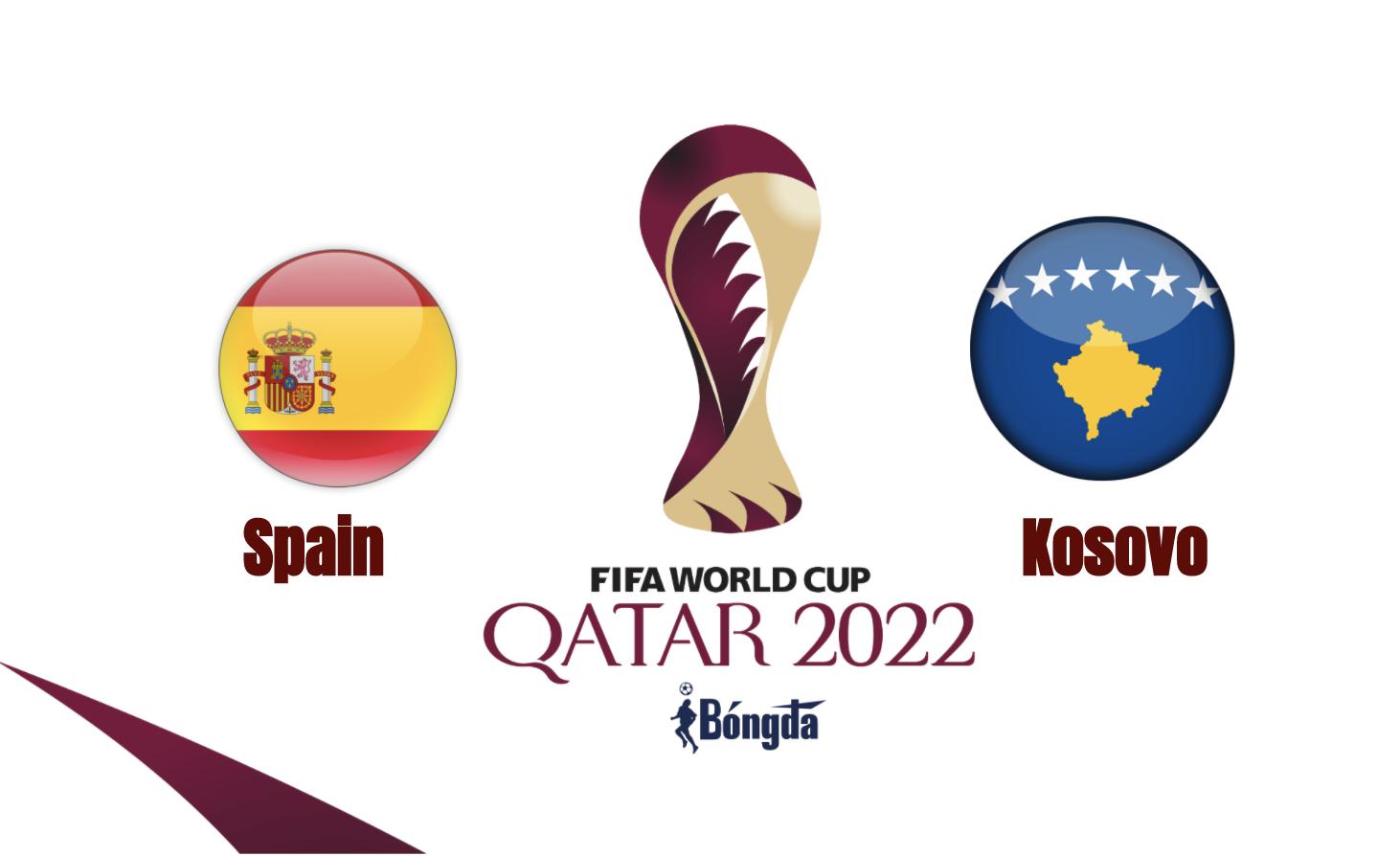 Nhận định trận đấu vòng loại World Cup 2022: Tây Ban Nha đụng độ Kosovo